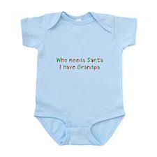WhoNeedsSanta_Grandpa.png Infant Bodysuit