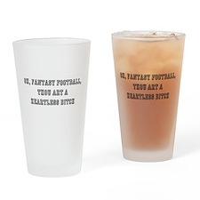 Fantasy Football bitch white Drinking Glass
