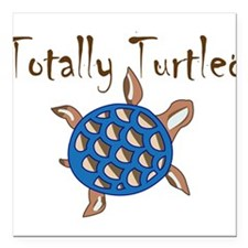 """Totally Turtled Square Car Magnet 3"""" x 3"""""""