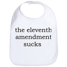 The 11th Amendment Sucks Bib