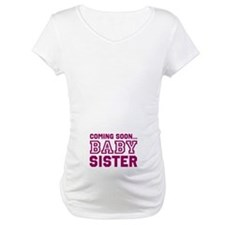 """""""Coming Soon... BABY SISTER"""" maternity t"""