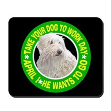 TAKE YOUR DOG TO WORK DAY Mousepad