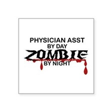"Physician Asst Zombie Square Sticker 3"" x 3"""