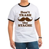Dont Trash the Stache T