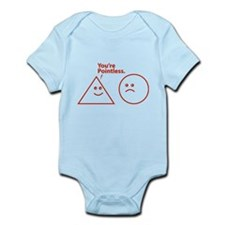 You're pointless Infant Bodysuit