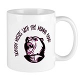 Nobody Messes With the Momma Bear Mug
