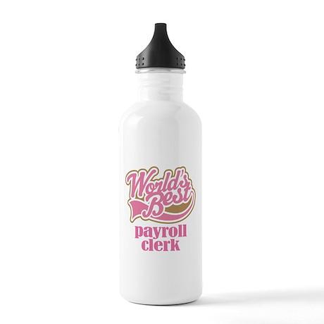 Payroll Clerk (Worlds Best) Stainless Water Bottle