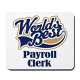 Payroll Clerk (Worlds Best) Mousepad