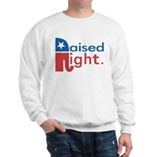 Raised Right Sweatshirt