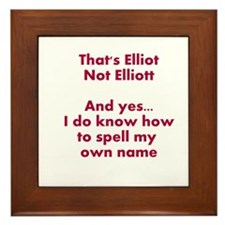 That's Elliot Not Elliott... Framed Tile