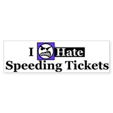 I Hate Speeding Tickets Bumper Bumper Sticker