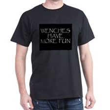 Wenches Have More Fun Black T-Shirt