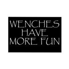 Wenches Have More Fun Rectangle Magnet