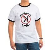 Won't Catch Me Lookin' T-Shirt