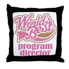Program Director (Worlds Best) Throw Pillow