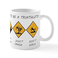 How To Be A Triathlete Mug