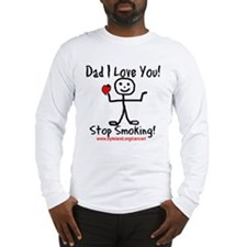 Dad I Love You Stop Smoking Long Sleeve T-Shirt