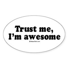 Trust me, I'm awesome - Oval Decal