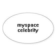 Myspace Celebrity ~ Oval Decal