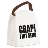 Crap! I Hit Send Canvas Lunch Bag