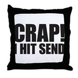 Crap! I Hit Send Throw Pillow