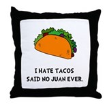 Hate Tacos Juan Throw Pillow