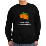 Hate Tacos Juan Sweatshirt