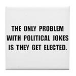 Political Jokes Elected Tile Coaster