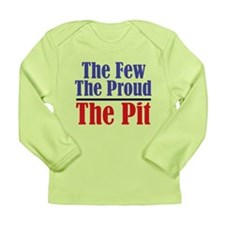 The Few. The Proud. The Pit. Long Sleeve Infant T-