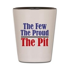 The Few. The Proud. The Pit. Shot Glass