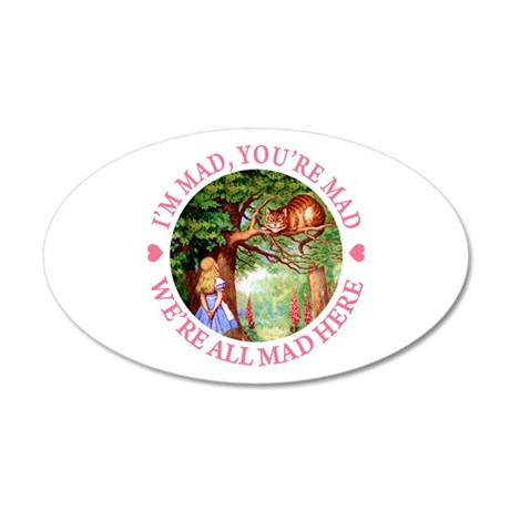 We're All Mad Here 20x12 Oval Wall Decal