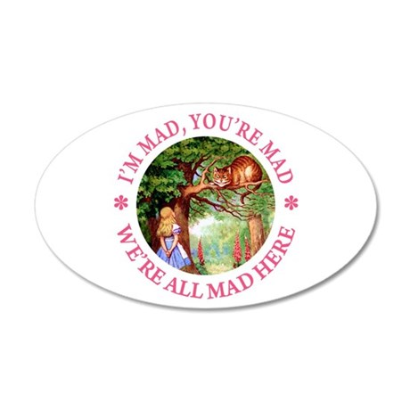 We're All Mad Here 35x21 Oval Wall Decal