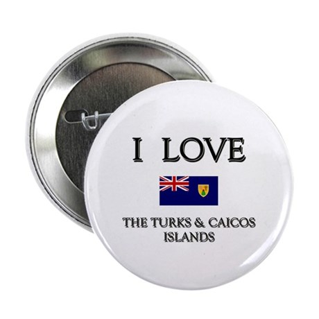 I Love The Turks & Caicos Islands Button