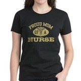 Proud Mom Of A Nurse  T
