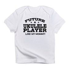 Future Ukulele Player Like My Mommy Infant T-Shirt