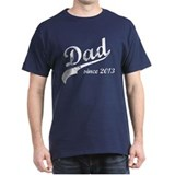 Dad Since 2013 T-Shirt