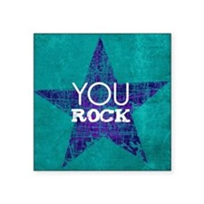 "You Rock Square Sticker 3"" x 3"""