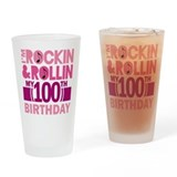 100th Birthday Rockin and Rollin Drinking Glass
