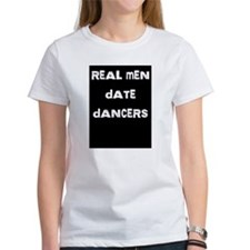 Real Men Date Dancers Tee