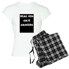 Real Men Date Dancers pajamas