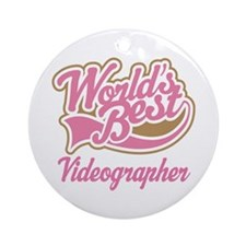 Videographer (Worlds Best) Ornament (Round)