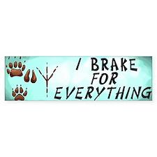 Brake for Everything Bumper Bumper Sticker
