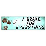 Brake for Everything Bumper Car Sticker