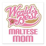 """Maltese Mom Square Car Magnet 3"""" x 3"""""""