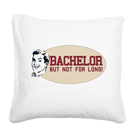 bachelor2.png Square Canvas Pillow