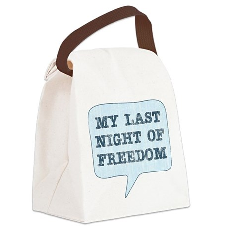 My Last Night of Freedom.png Canvas Lunch Bag