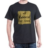 Will Board for Food Black T-Shirt