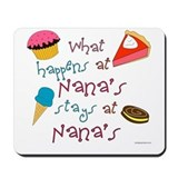 """What happens at Nana's stays at Nana's"" Mousepad"