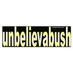 Unbelievabush Bumper Sticker