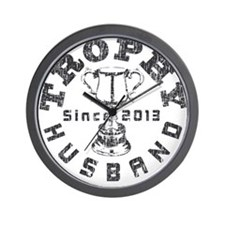 Trophy Husband Since 2013 Wall Clock